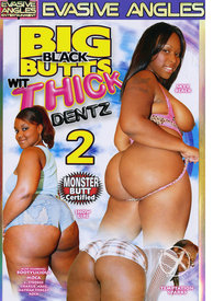 Big Black Butts Wit Thick Dentz 02